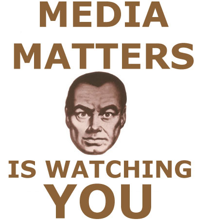 MediaMattersIsWatchingYou